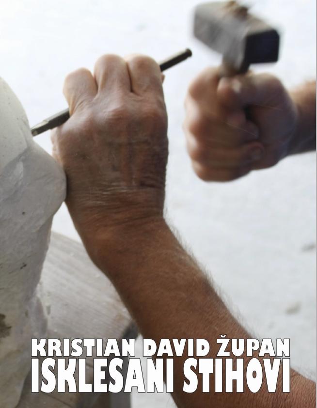 Isklesani stihovi / Kristian David Župan