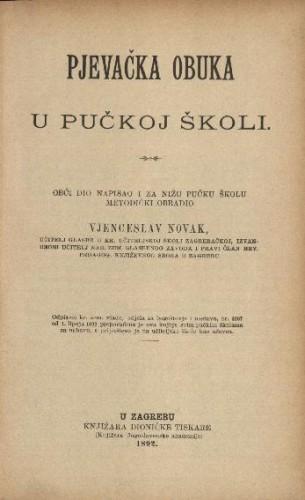 Pjevačka obuka u pučkoj školi / obći dio napisao i za nižu pučku školu metodički obradio Vjenceslav Novak