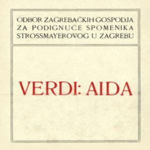 Verdi: Aida : svečane predstave u korist spomenika J. J. Strossmayera 5 i 6 ožujka u Hrv. zem. kazalištu / Odbor zagrebačkih gospodja za podignuće spomenika Strossmayerovog u Zagrebu