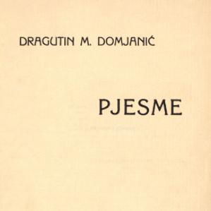 Pjesme / Dragutin M. Domjanić
