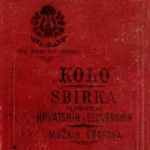 Kolo : sbirka izabranih hrvatsko-slovenskih mužkih sborova : [hrvatska pjesmarica] / uredio Nikola Faller