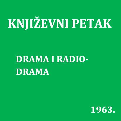 Drama i radio-drama : Književni petak, 10. 3. 1961. / govori Borislav Mrkšić ; urednica Vera Mudri-Škunca