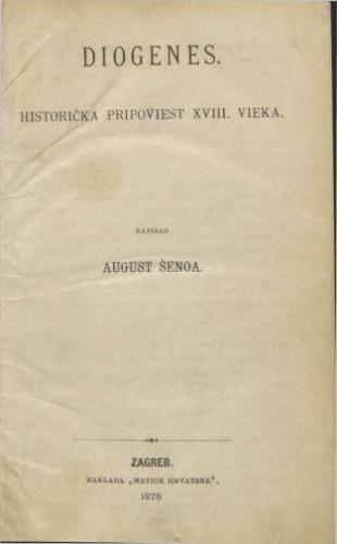Diogenes : historička pripoviest XVIII. vieka / napisao August Šenoa