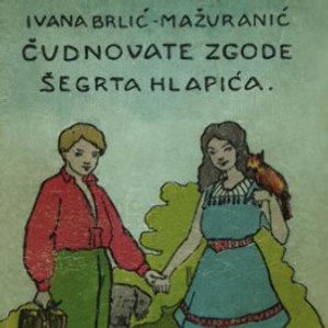 Čudnovate zgode šegrta Hlapića : pripovijest za djecu / napisala Ivana Brlić-Mažuranić ; sa slikama Naste Šenoa-Rojc
