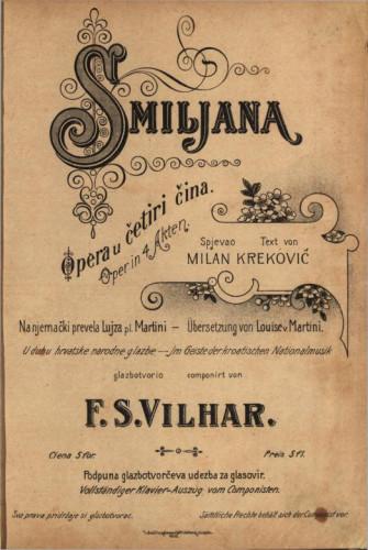 Smiljana : opera u četiri čina / u duhu hrvatske narodne glazbe glazbotvorio F. S. Vilhar