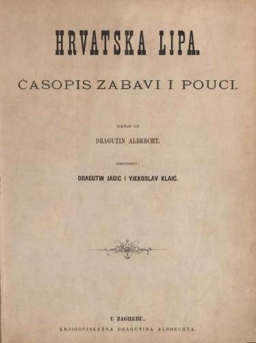 Hrvatska lipa : časopis zabavi i pouci / odgovorni urednik Dragutin Jagić