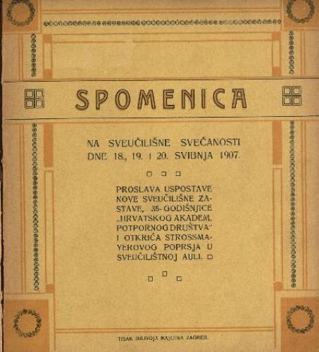 Spomenica na sveučilišne svečanosti dne 18., 19. i 20. svibnja 1907. : proslava uspostave nove sveučilišne zastave, 35-godišnjice