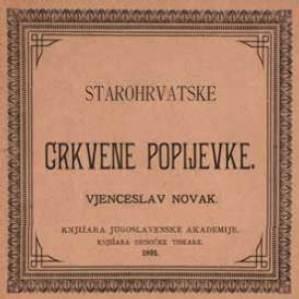 Starohrvatske crkvene popijevke / ukajdio ih, harmonizovao i tekstove im priudesio Vjenceslav Novak