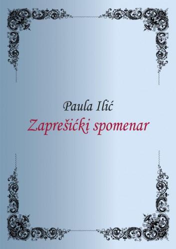 Zaprešićki spomenar : biserni kraluši seoske učiteljice / Paula Ilić