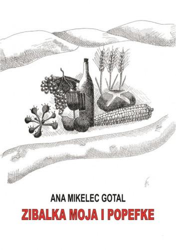 Zibalka moja i popefke / Ana Mikelec Gotal