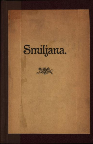 Smiljana : opera u dva čina / spjevao Milan Kreković ; (djelomice na osnovi Tomićeva