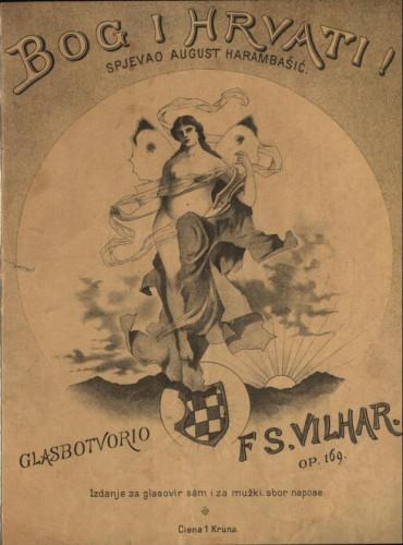 Bog i Hrvati : op.169 / glasbotvorio F. S. Vilhar ; spjevao August Harambašić