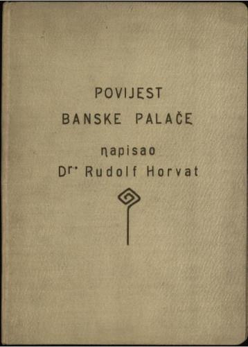 Povijest banske palače / Rudolf Horvat