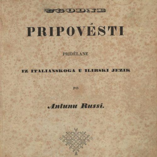Ugodne pripověsti / pridělane iz italianskoga u ilirski jezik po Antunu Russi