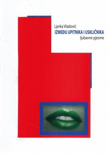 Između upitnika i uskličnika / Ljerka Vladović