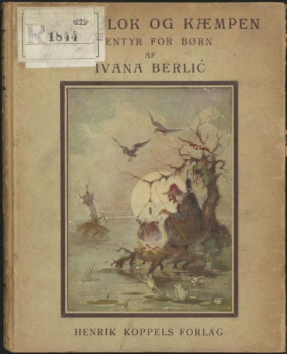 Gyldenlok og Kaempen / Ivana Berlić-Mažuranić ; [kroatiske aeventyr i autoriseret oversoetteelse ved Gudrun Lohse] ; illustrationer af Vladimir Kirin