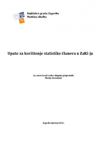 Upute za korištenje statistike članova u ZaKi-ju / na osnovi rada radne skupine pripremila Marija Grozdanić