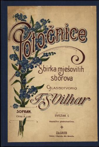 Potočnice : sbirka mješovitih sborova : svezak I. / glasbotvorio F. S. Vilhar