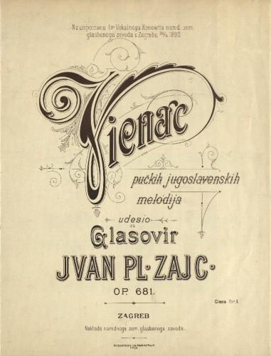 Vienac pučkih jugoslavenskih melodija : op. 681 / udesio za glasovir Ivan pl. Zajc