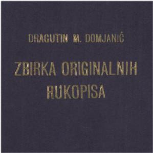 Zbirka originalnih rukopisa / Dragutin M. Domjanić