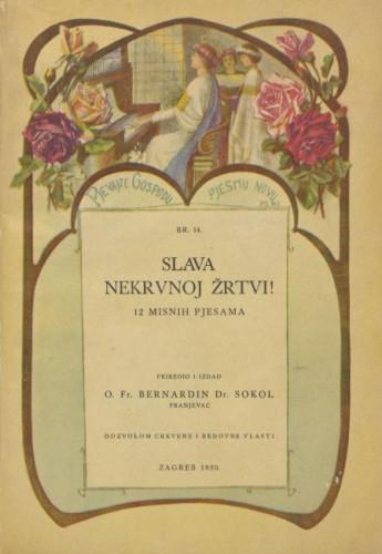 Slava nekrvnoj žrtvi : 12 misnih pjesama / priredio Bernardin Sokol