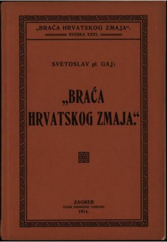 Braća hrvatskog zmaja : osvrt na društveni rad, čitan u glavnoj skupštini dne 26. travnja 1914 / Svetoslav pl. Gaj