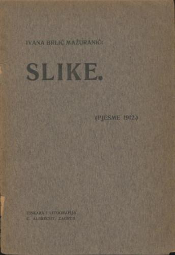 Slike : (pjesme 1912.) / Ivana Brlić Mažuranić