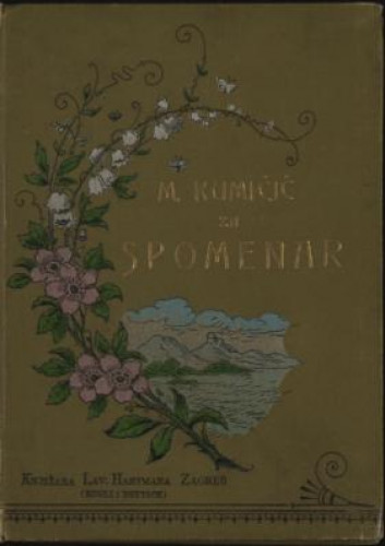 Za spomenar : mudre izreke iz naše književnosti / pribrala Marija Kumičić. Zagreb, [1896]. [Knjiga]