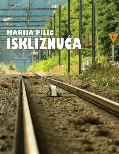 Iskliznuća : zbirka kratkih priča / Marija Pilić