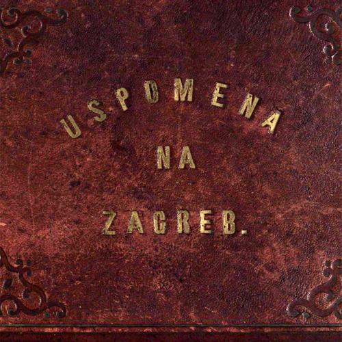 Zagreb na pragu modernog doba