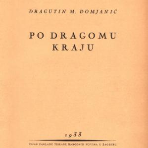 Po dragomu kraju / Dragutin M. Domjanić