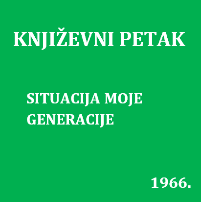 Situacija moje generacije : Književni petak, 22. 4. 1966., Radnički dom / govori Branko Glumac ; urednik Stanislav Škunca