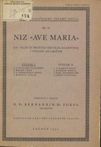 """Niz """"Ave Maria"""" : za 1 glas uz pratnju orgulja, (glasovira) i violino ad libitum / priredio i izdao Bernardin Sokol"""