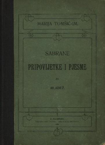 Sabrane pripovijetke i pjesme za mladež / Marija Tomšić - Im