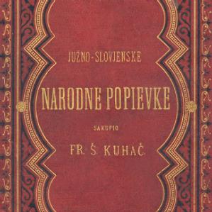 Južno-slovjenske narodne popievke = (chansons nationaux des slaves de sud.) / većim ih dielom po narodu sam sakupio, ukajdio, glasovirsku pratnju udesio te izvorni tekst pridodao Fr. Š. Kuhač