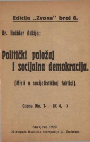 Politički položaj i socijalna demokracija : (misli o socijalnoj taktici) / Božidar Adžija