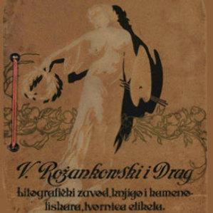 V. Rožankowski i Drug : litografički zavod, knjigo i kamenotiskara, tvornica etiketa : 1898-1913