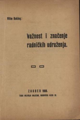 Važnost i značenje radničkih udruženja / Vilim Bukšeg