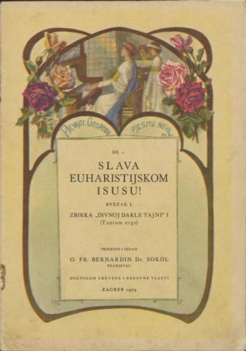 Slava euharistijskom Isusu : svezak I. : Zbirka