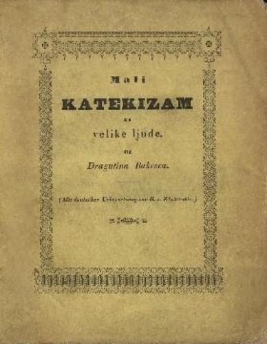 Mali katekizam za velike ljude : (Mit deutscher Uebersetzung von R. v. Zlatarović.)/ od Dragutina Rakovca.