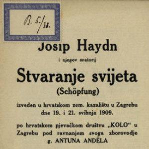 Josip Haydn i njegov oratorij Stvaranje svijeta (Schöpfung) : izveden u hrvatskom zem. kazalištu u Zagrebu dne 19. i 21. svibnja 1909. po hrvatskom pjevačkom društvu