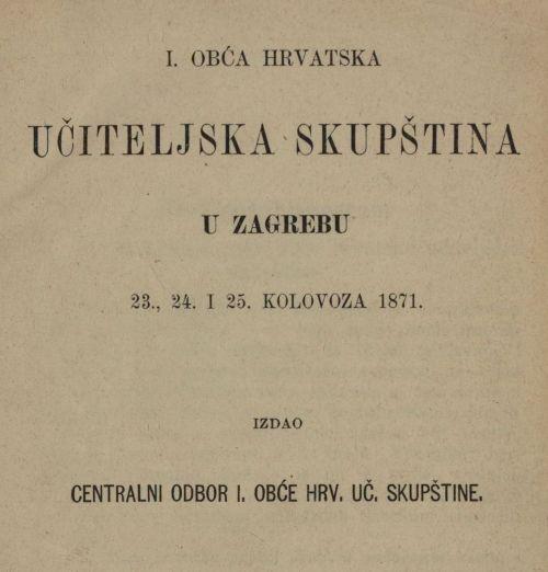 I. obća hrvatska učiteljska skupština u Zagrebu 23., 24. i 25. kolovoza 1871.
