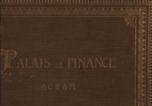 Palais de finance a Agram : L. Zobel architecte : bâti par Hönigsberg & Deutch, architectes de la cour I.R. : 1902-03.