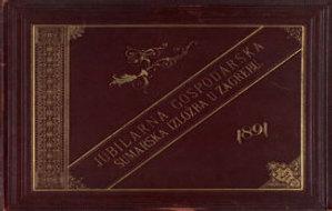 Jubilarna gospodarska šumarska izložba u Zagrebu : 1891 : [foto-album] / Hinko Krapek
