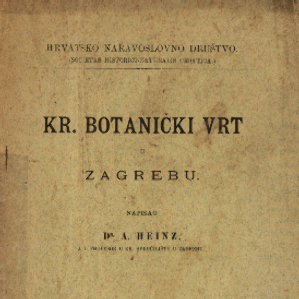 Kr. botanički vrt u Zagrebu / napisao A. Heinz