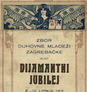 Zbor duhovne mladeži zagrebačke slavi dijamantni jubilej, 6.-12. lipnja 1912 / Zbor duhovne mladeži zagrebačke
