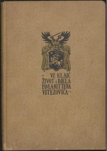 Život i djela Pavla Rittera Vitezovića / Vjekoslav Klaić