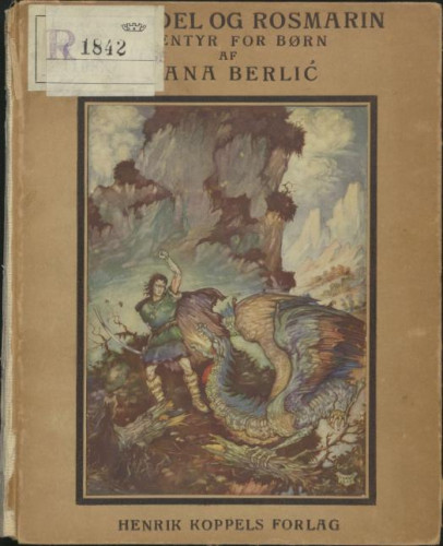 Lavendel og Rosmarin / Ivana Berlić-Mažuranić ; [autoriseret oversoettelse ved Thorkil Barfod] ; illustrationer af Vladimir Kirin