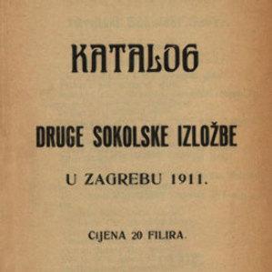 Katalog druge Sokolske izložbe u Zagrebu 1911. / [Hrvatski sokolski savez]