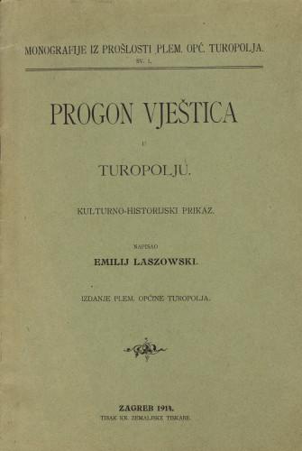 Progon vještica u Turopolju : kulturno-historijski prikaz / napisao Emilij Laszowski